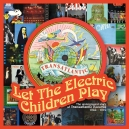 LET THE ELECTRIC CHHILDREN PLAY