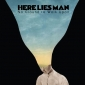 HERE LIES MAN (US)