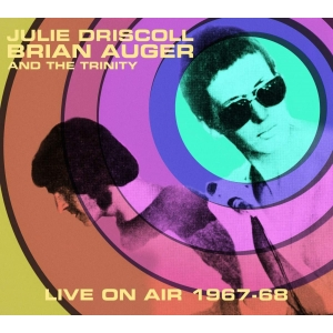 DRISCOLL, JULIE/BRIAN AUGER & THE TRINITY