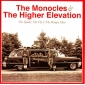 MONOCLES (+ THE HIGHER ELEVATION)