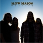 SLOW SEASON (US)