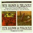 BROWN PETE & PIBLOKTO