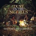DUST ON THE NETTLES  (Various CD )