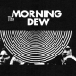MORNING DEW (LP) US