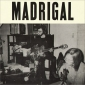 MADRIGAL ( LP ) US