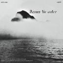 ACROSS THE WATER  ( LP ) UK