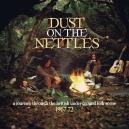 DUST ON THE NETTLES  (Various CD )